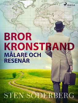 Söderberg, Sten - Bror Kronstrand: målare och resenär, ebook