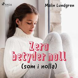 Lundgren, Malin - Zero betyder noll, audiobook