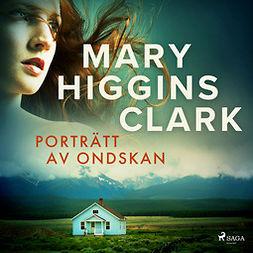 Clark, Mary Higgins - Porträtt av ondskan, audiobook