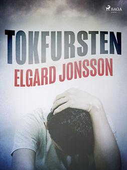 Jonsson, Elgard - Tokfursten, e-kirja