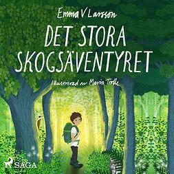 Larsson, Emma V - Det stora skogsäventyret, audiobook
