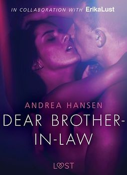 Hansen, Andrea - Dear Brother-in-law - erotic short story, ebook