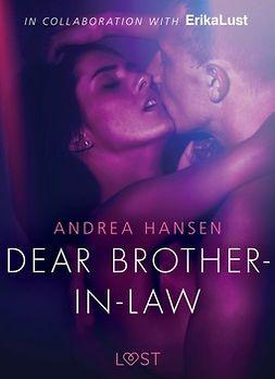 Hansen, Andrea - Dear Brother-in-law - erotic short story, e-kirja