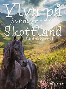 Hjortvid, Elisabeth - Ylva på äventyr i Skottland, ebook
