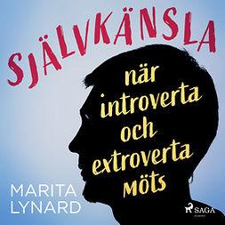 Lynard, Marita - Självkänsla : när introverta och extroverta möts, audiobook