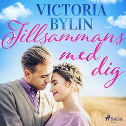 Bylin, Victoria - Tillsammans med dig, audiobook
