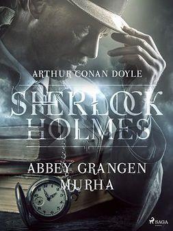 Doyle, Arthur Conan - Abbey Grangen murha, e-kirja