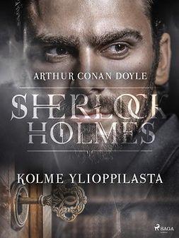 Doyle, Arthur Conan - Kolme ylioppilasta, ebook