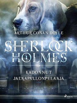 Doyle, Arthur Conan - Kadonnut jalkapallonpelaaja, e-kirja