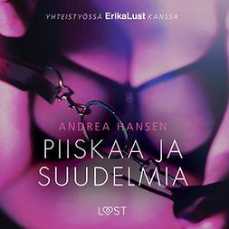 Hansen, Andrea - Piiskaa ja suudelmia: Eroottinen novelli, äänikirja