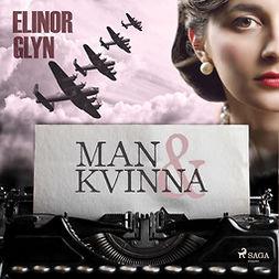 Glyn, Elinor - Man och kvinna, audiobook