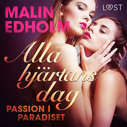 Edholm, Malin - Alla hjärtans dag: Passion i paradiset, audiobook