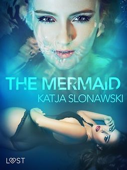Slonawski, Katja - The Mermaid - Erotic Short Story, e-bok