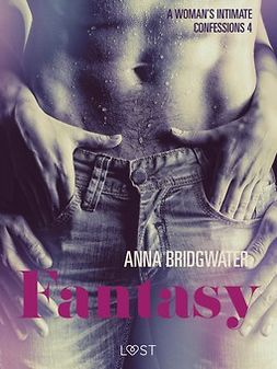 Bridgwater, Anna - Fantasy - A Woman's Intimate Confessions 4, ebook