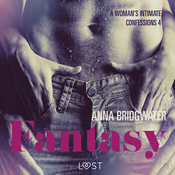Bridgwater, Anna - Fantasy - A Woman's Intimate Confessions 4, audiobook