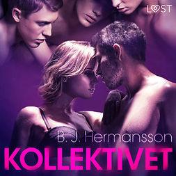 Hermansson, B. J. - Kollektivet - erotisk novell, audiobook
