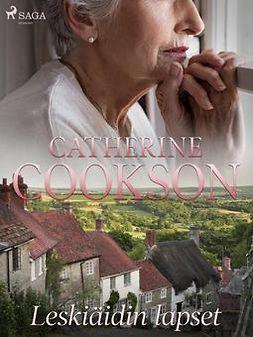 Cookson, Catherine - Leskiäidin lapset, e-kirja