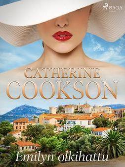 Cookson, Catherine - Emilyn olkihattu, e-kirja
