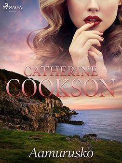 Cookson, Catherine - Aamurusko, ebook