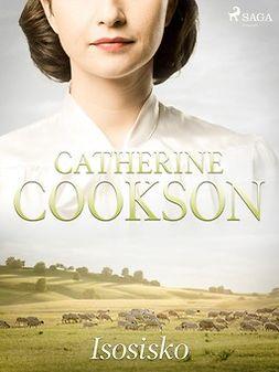 Cookson, Catherine - Isosisko, e-kirja