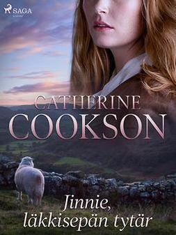 Cookson, Catherine - Jinnie, läkkisepän tytär, e-kirja