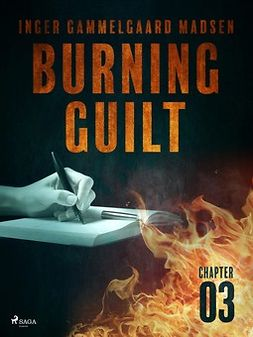 Madsen, Inger Gammelgaard - Burning Guilt - Chapter 3, e-bok
