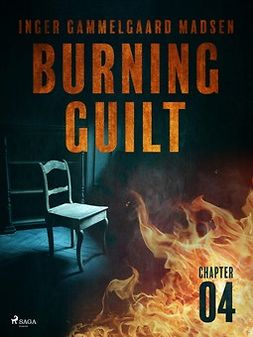 Madsen, Inger Gammelgaard - Burning Guilt - Chapter 4, e-bok