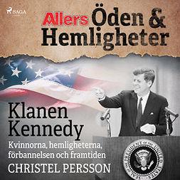 Persson, Christel - Klanen Kennedy - Kvinnorna, hemligheterna, förbannelsen och framtiden, audiobook