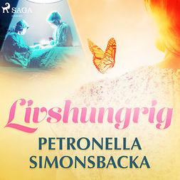 Simonsbacka, Petronella - Livshungrig, äänikirja
