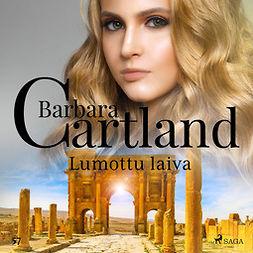 Cartland, Barbara - Lumottu laiva, äänikirja