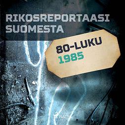 Kamula, Toni - Rikosreportaasi Suomesta 1985, äänikirja