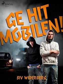 Widerberg, Siv - Ge hit mobilen!, ebook