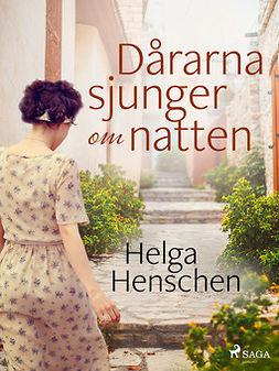 Henschen, Helga - Dårarna sjunger om natten, ebook