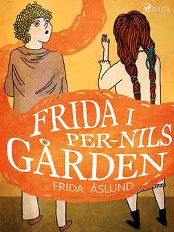 Åslund, Frida - Frida i Per-Nils gården, ebook
