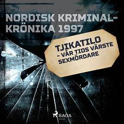 työryhmä, Kustantajan - Tjikatilo - vår tids värste sexmördare, audiobook