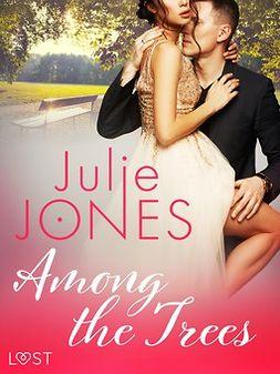 Jones, Julie - Among the Trees - erotic short story, ebook