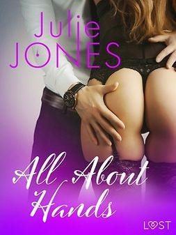 Jones, Julie - All About Hands - erotic short story, ebook