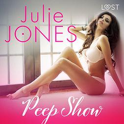 Jones, Julie - Peep Show - erotic short story, audiobook