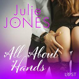 Jones, Julie - All About Hands - erotic short story, audiobook