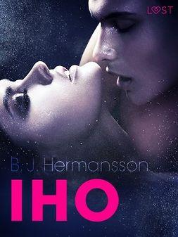 Hermansson, B. J. - Iho - eroottinen novelli, e-kirja