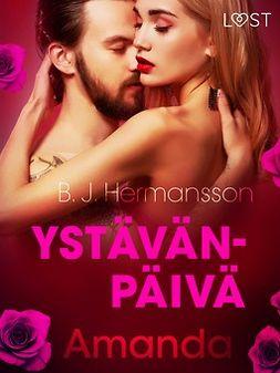 Hermansson, B. J. - Ystävänpäivä: Amanda - eroottinen novelli, e-kirja
