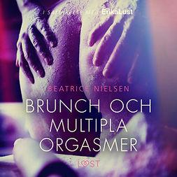 Nielsen, Beatrice - Brunch och multipla orgasmer - erotisk novell, äänikirja