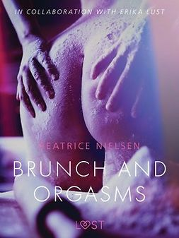 Nielsen, Beatrice - Brunch and Orgasms - erotic short story, e-kirja