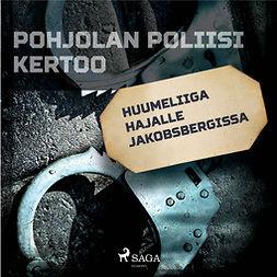 Niemi, Leo - Huumeliiga hajalle Jakobsbergissa, audiobook