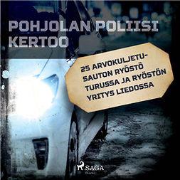 Mäkinen, Jarmo - 25 Arvokuljetusauton ryöstö Turussa ja ryöstön yritys Liedossa, äänikirja