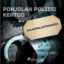 Mäkinen, Jarmo - Jalkapallotragedia, audiobook