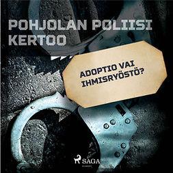 työryhmä, Kustantajan - Adoptio vai ihmisryöstö?, audiobook
