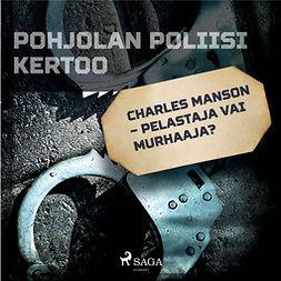 Niemi, Leo - Charles Manson - pelastaja vai murhaaja?, audiobook
