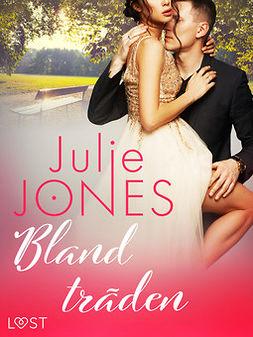 Jones, Julie - Bland träden - erotisk novell, ebook