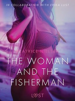 Nielsen, Beatrice - The Woman and the Fisherman - Erotic Short Story, e-kirja